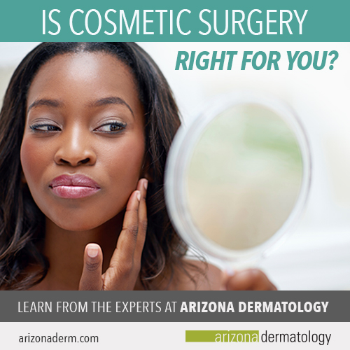 Determine whether cosmetic surgery is right for you