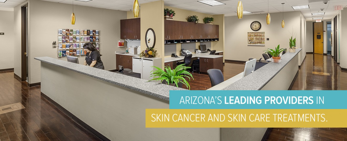 Arizona's Leading Providers in Skin Cancer and Skin Care Treatments