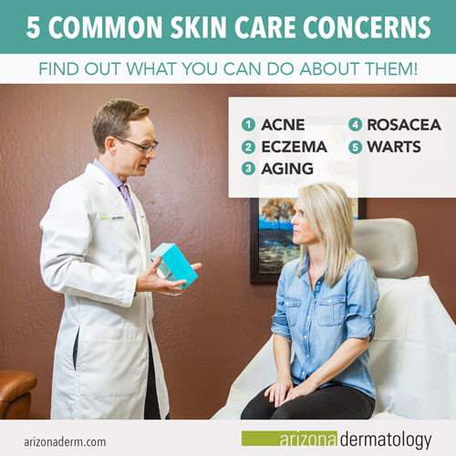 5 Common Skin Care Concerns from Arizona Dermatology